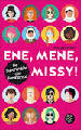 Ene, Mene, Missy - The super poser of feminism